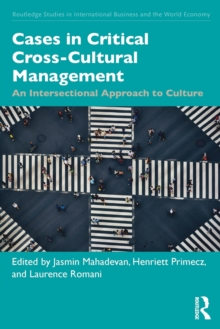 Cases in Critical Cross-Cultural Management : An Intersectional Approach to Culture, Paperback / softback Book