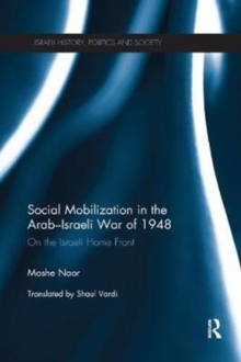Social Mobilization in the Arab/Israeli War of 1948 : On the Israeli Home Front, Paperback / softback Book