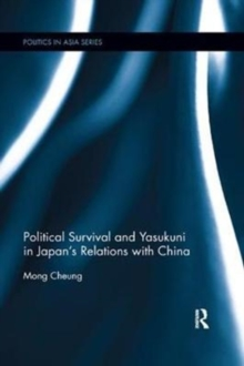 Political Survival and Yasukuni in Japan's Relations with China, Paperback / softback Book