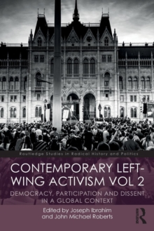 Contemporary Left-Wing Activism Vol 2 : Democracy, Participation and Dissent in a Global Context, Paperback / softback Book
