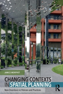 Changing Contexts in Spatial Planning : New Directions in Policies and Practices, Paperback / softback Book
