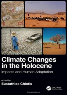 Climate Changes in the Holocene: : Impacts and Human Adaptation, Hardback Book