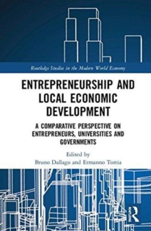 Entrepreneurship and Local Economic Development : A Comparative Perspective on Entrepreneurs, Universities and Governments, Hardback Book