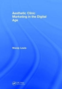 Aesthetic Clinic Marketing In the Digital Age, Hardback Book