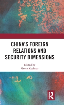 China's Foreign Relations and Security Dimensions, Hardback Book