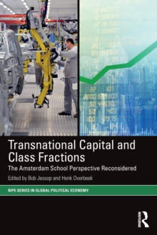 Transnational Capital and Class Fractions : The Amsterdam School Perspective Reconsidered, Paperback / softback Book
