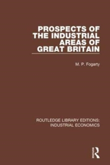 Prospects of the Industrial Areas of Great Britain, Paperback / softback Book