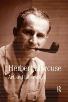 Art and Liberation : Collected Papers of Herbert Marcuse, Volume 4, Paperback / softback Book