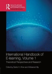 International Handbook of E-Learning Volume 1 : Theoretical Perspectives and Research, Paperback / softback Book