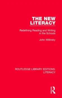 The New Literacy : Redefining Reading and Writing in the Schools, Hardback Book