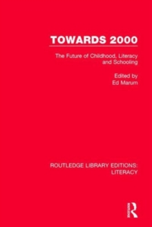 Towards 2000 : The Future of Childhood, Literacy and Schooling, Hardback Book