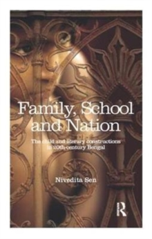 Family, School and Nation : The Child and Literary Constructions in 20th-Century Bengal, Paperback / softback Book