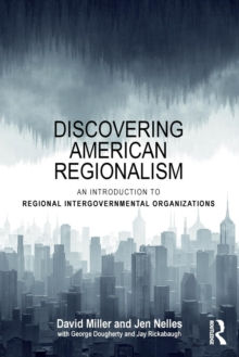 Discovering American Regionalism : An Introduction to Regional Intergovernmental Organizations, Paperback / softback Book