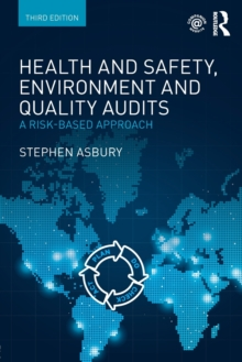 Health and Safety, Environment and Quality Audits : A Risk-based Approach, Paperback / softback Book