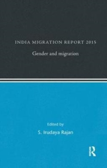 India Migration Report 2015 : Gender and Migration, Paperback / softback Book