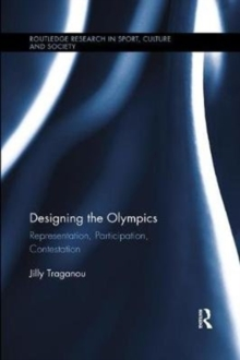 Designing the Olympics : Representation, Participation, Contestation, Paperback / softback Book