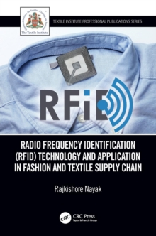 Radio Frequency Identification (RFID) Technology and Application in Fashion and Textile Supply Chain, Paperback / softback Book