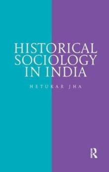 Historical Sociology in India, Paperback / softback Book