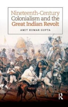 Nineteenth-Century Colonialism and the Great Indian Revolt, Paperback / softback Book