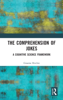 The Comprehension of Jokes : A Cognitive Science Framework, Hardback Book
