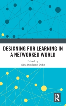 Designing for Learning in a Networked World, Hardback Book