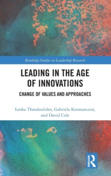 Leading in the Age of Innovations : Change of Values and Approaches, Hardback Book
