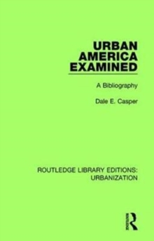 Urban America Examined : A Bibliography, Hardback Book