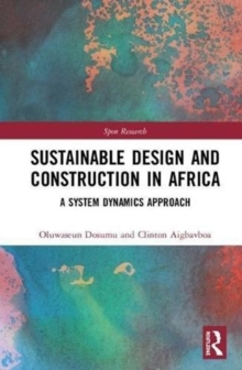 Sustainable Design and Construction in Africa : A System Dynamics Approach, Hardback Book
