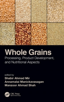 Whole Grains : Processing, Product Development, and Nutritional Aspects, Hardback Book