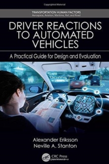 Driver Reactions to Automated Vehicles : A Practical Guide for Design and Evaluation, Hardback Book