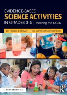 Evidence-Based Science Activities in Grades 3-5 : Meeting the NGSS, Paperback / softback Book