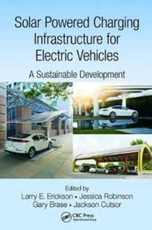 Solar Powered Charging Infrastructure for Electric Vehicles : A Sustainable Development, Paperback / softback Book