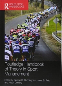 Routledge Handbook of Theory in Sport Management, Paperback / softback Book