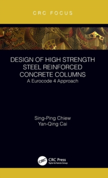 Design of High Strength Steel Reinforced Concrete Columns : A Eurocode 4 Approach, Hardback Book