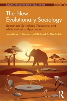 The New Evolutionary Sociology : Recent and Revitalized Theoretical and Methodological Approaches, Paperback Book