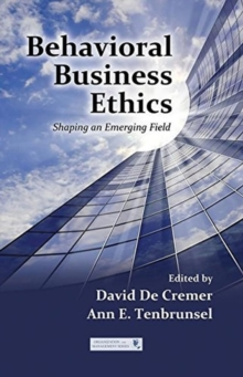 Behavioral Business Ethics : Shaping an Emerging Field, Paperback Book