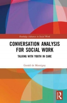 Conversation Analysis for Social Work : Talking with Youth in Care, Hardback Book