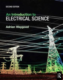 An Introduction to Electrical Science, 2nd ed, Paperback / softback Book