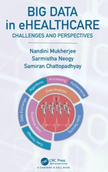 Big Data in ehealthcare : Challenges and Perspectives, Hardback Book