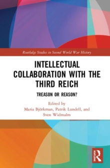 Intellectual Collaboration with the Third Reich : Treason or Reason?, Hardback Book