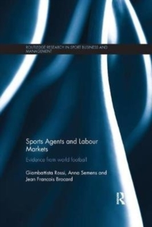 Sports Agents and Labour Markets : Evidence from World Football, Paperback / softback Book
