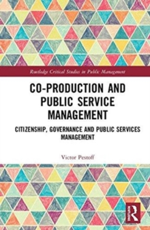 Co-Production and Public Service Management : Citizenship, Governance and Public Services Management, Hardback Book