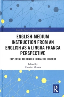 English-Medium Instruction from an English as a Lingua Franca Perspective : Exploring the Higher Education Context, Hardback Book
