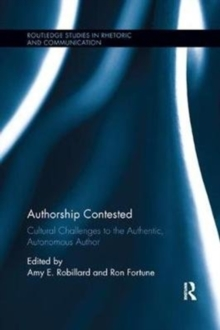 Authorship Contested : Cultural Challenges to the Authentic, Autonomous Author, Paperback / softback Book