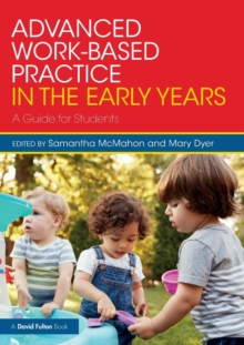 Advanced Work-based Practice in the Early Years : A Guide for Students, Paperback / softback Book
