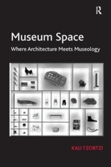 Museum Space : Where Architecture Meets Museology, Paperback / softback Book