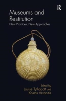 Museums and Restitution : New Practices, New Approaches, Paperback / softback Book