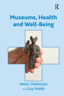 Museums, Health and Well-Being, Paperback / softback Book