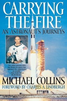 Carrying the Fire : An Astronaut's Journey, Paperback Book