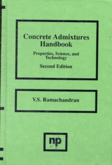 Concrete Admixtures Handbook : Properties, Science and Technology, Hardback Book